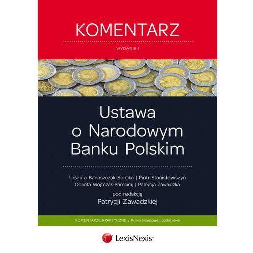 Ustawa o Narodowym Banku Polskim Komentarz - wyślemy dzisiaj, tylko u nas taki wybór !!! (283 str.)