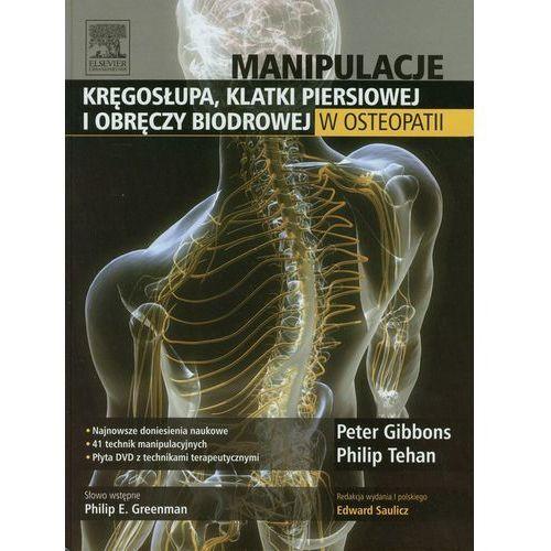 Manipulacje kręgosłupa klatki pierśiowej i obręczy biodrowej w osteopatii, oprawa twarda