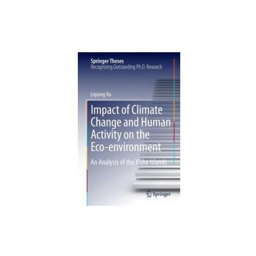 Impact of Climate Change and Human Activity on the Eco-environment (9783662450024)