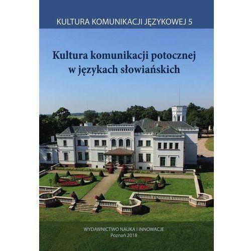 Kultura komunikacji potocznej w j. słowiańskich, praca zbiorowa