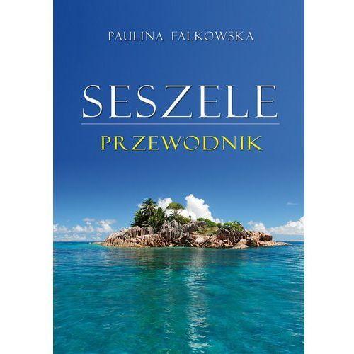 Falkowska Paulina Seszele. Przewodnik (211 str.)