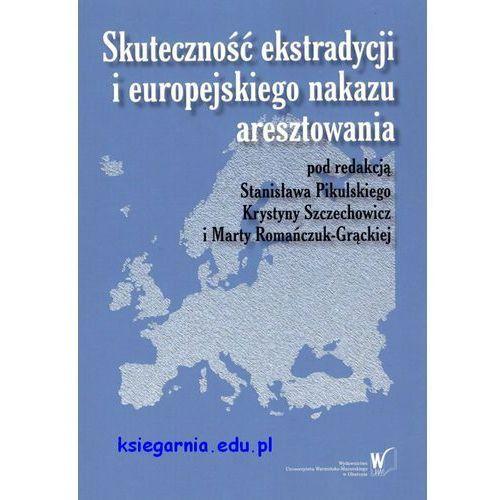 Skuteczność ekstradycji i europejskiego nakazu aresztowania (152 str.)