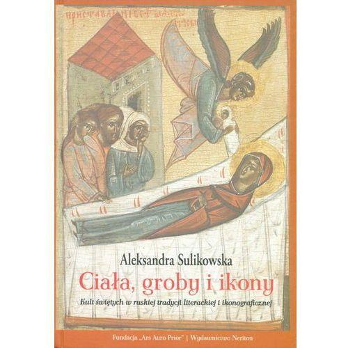 Ciała groby i ikony - Dostępne od: 2013-09-13 (442 str.)