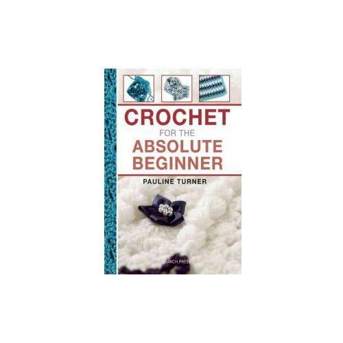 Crochet for the Absolute Beginner (9781782210900)
