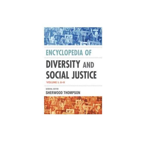 Encyclopedia of Diversity and Social Justice (9781442216044)