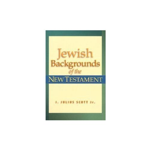 Jewish Backgrounds of the New Testament (9780801022401)