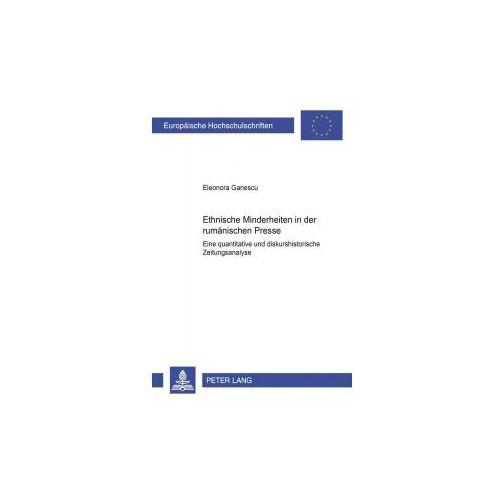 Ethnische Minderheiten in der rumänischen Presse (9783631548660)