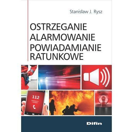 Ostrzeganie alarmowanie powiadamianie ratunkowe - Rysz Stanisław J., oprawa miękka