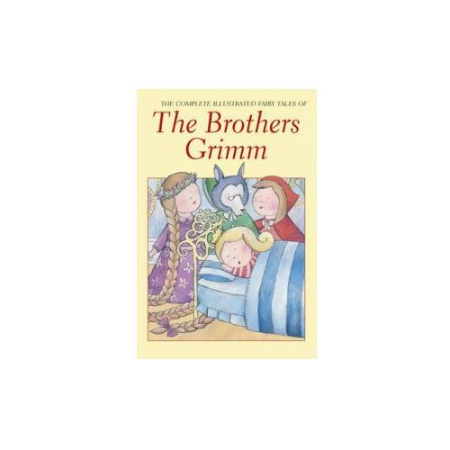 Complete Illustrated Fairy Tales of the Brothers Grimm (848 str.)