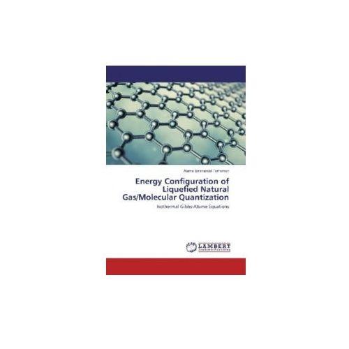 Energy Configuration of Liquefied Natural Gas/Molecular Quantization (9786202005791)
