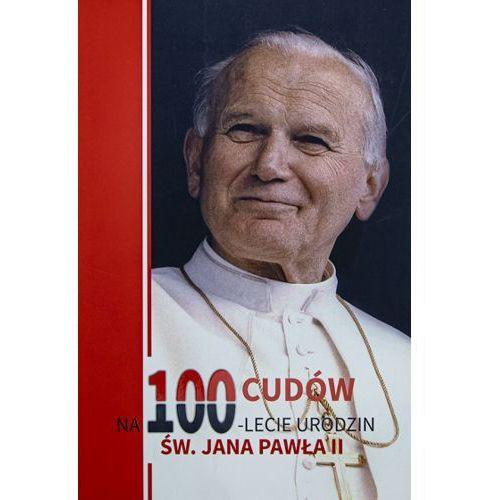 100 cudów na 100-lecie urodzin Jana Pawła II, Św. Stanisława