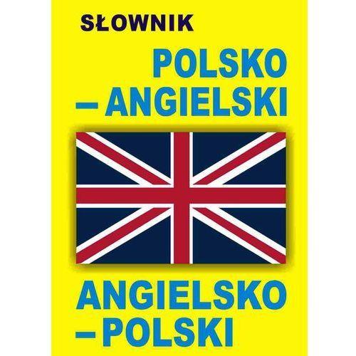 SŁOWNIK POLSKO - ANGIELSKI ANGIELSKO POLSKI (2011)