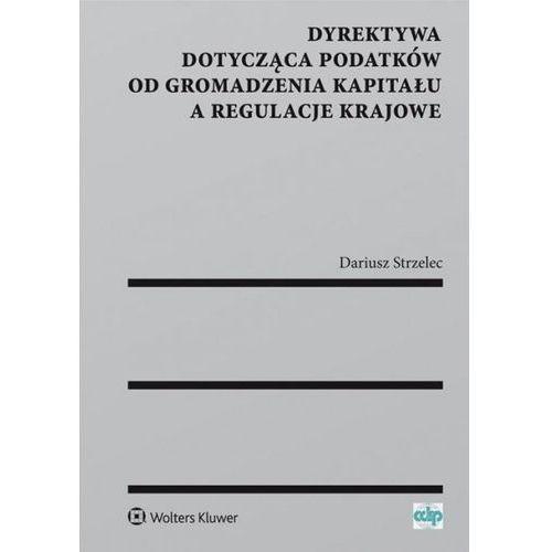 Dyrektywa dotycząca podatków od gromadzenia kapitału a regulacje krajowe (2017)