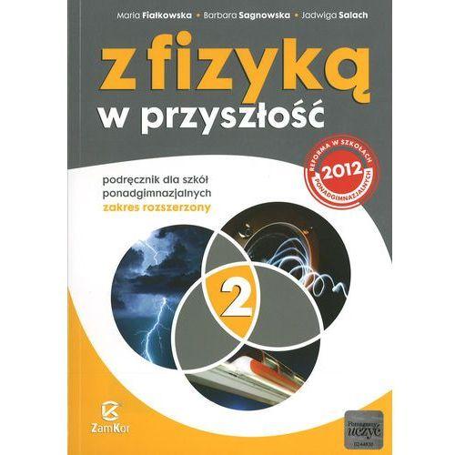 Fizyka LO. Podręcznik część 2. Zakres rozszerzony. Z fizyką w przyszłość (448 str.)