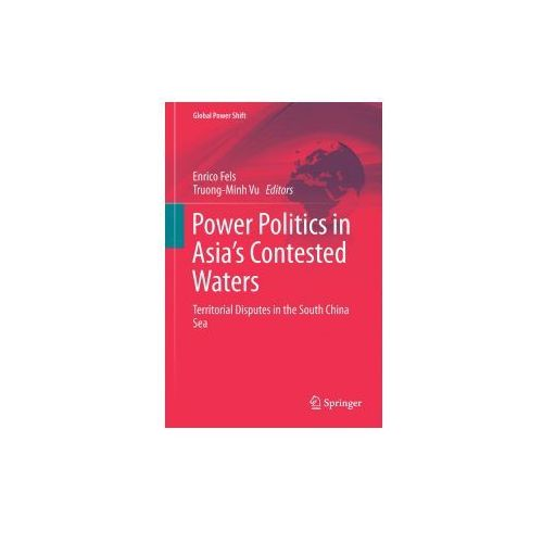 Power Politics in Asia's Contested Waters (9783319261508)