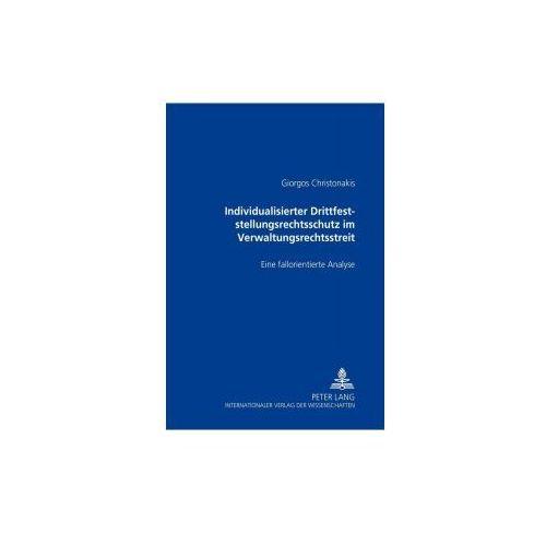 Individualisierter Drittfeststellungsrechtsschutz im Verwaltungsrechtsstreit