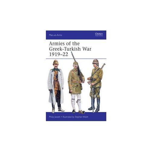 Armies of the Greek-Turkish War 1919-22 (9781472806840)