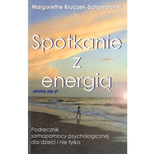 Spotkanie z energią. Podręcznik samopomocy psychologicznej dla dzieci i nie tylko (76 str.)