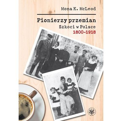Pionierzy przemian Szkoci w Polsce 1800-1918, oprawa miękka