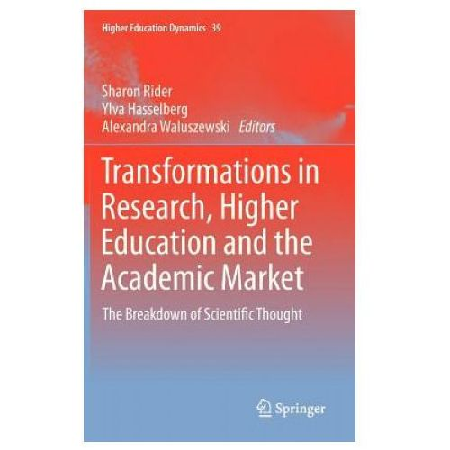 Transformations in Research, Higher Education and the Academic Market (9789400752481)