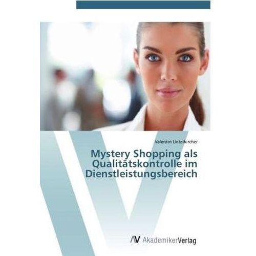 Mystery Shopping als Qualitätskontrolle im Dienstleistungsbereich