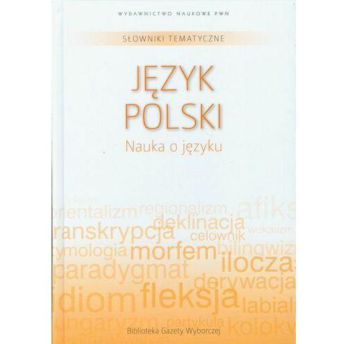 Słowniki tematyczne 11 Język polski Nauka o języku, praca zbiorowa