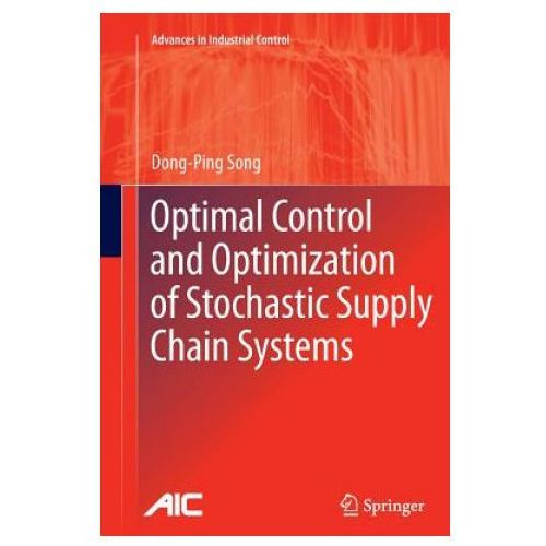 Optimal Control and Optimization of Stochastic Supply Chain Systems (9781447158547)