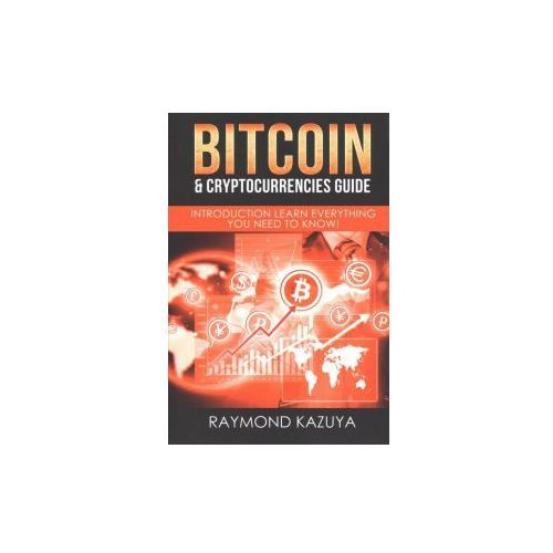 Bitcoin & Cryptocurrencies Guide: Introduction Learn Everything You Need to Know (9781973725817)