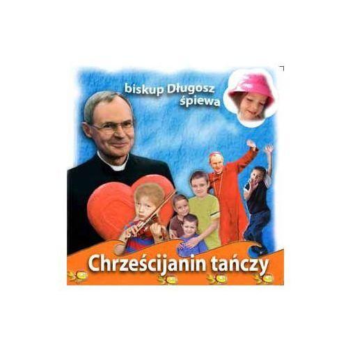 Chrześcijanin tańczy - cd marki Długosz antoni bp