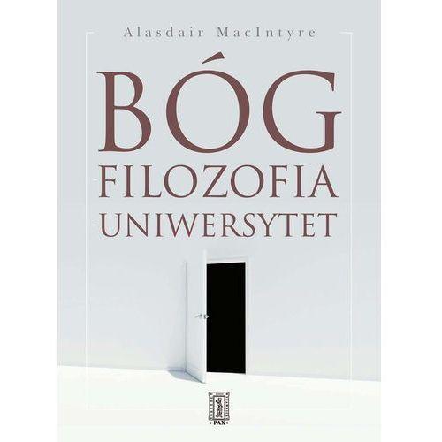 Bóg, filozofia, uniwersytety. wybrane zagadnienia marki Macintyre alasdair