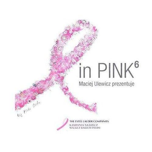 Universal music polska In pink 6 - maciej ulewicz prezentuje