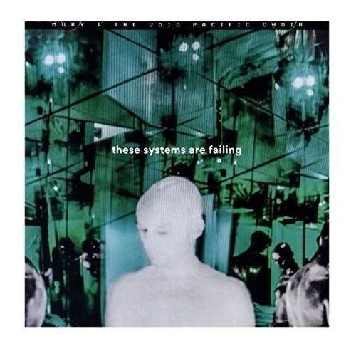 These Systems Are Failing (CD) - Moby And The Void Pacific Choir, R84