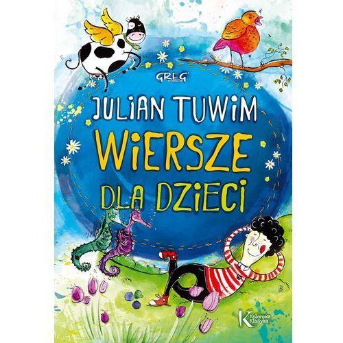 Julian Tuwim - Wiersze dla dzieci KOLOR Br GREG (9788375175288)