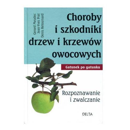 Choroby i szkodniki drzew i krzewów owocowych. - Denis Retournard (9788371757464)