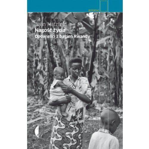 Nagość życia Opowieści z bagien Rwandy (200 str.)