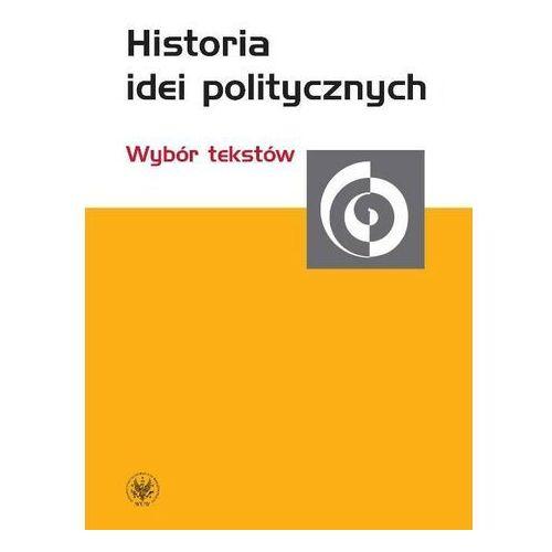 Historia idei politycznych Wybór tekstów - Praca zbiorowa (9788323509752)