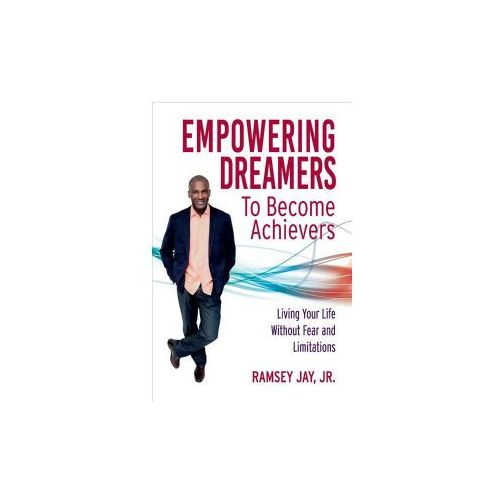 Empowering Dreamers to Become Achievers (9781483564067)