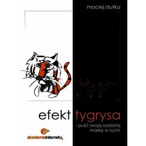 Efekt tygrysa.Puść swoją osobistą markę w ruch CD (9788364845666)
