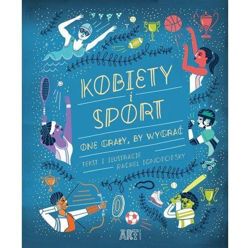 Kobiety i sport One grały by wygrać - Rachel Ignotofsky, Egmont