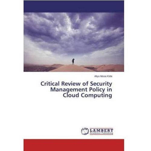 Critical Review Of Security Management Policy In Cloud Computing