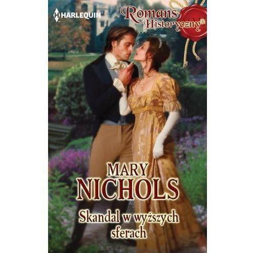 Skandal w wyższych sferach - Mary Nichols, oprawa broszurowa