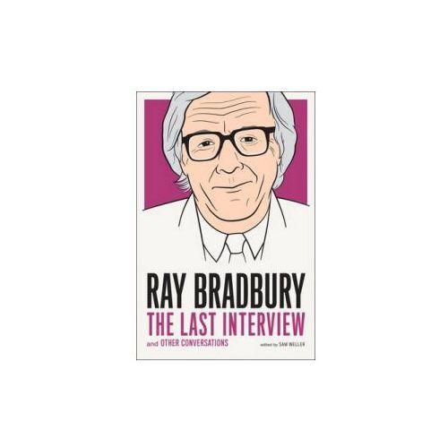 Ray Bradbury: the Last Interview, Melville House Publishing