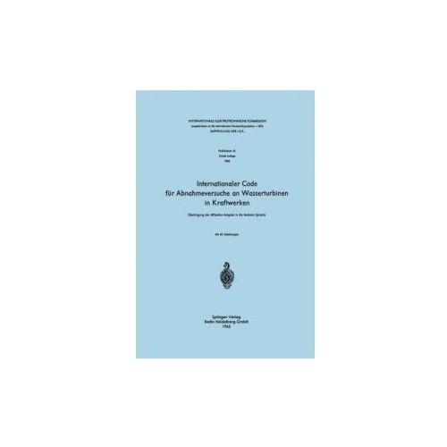 Internationaler Code F r Abnahmeversuche an Wasserturbinen in Kraftwerken
