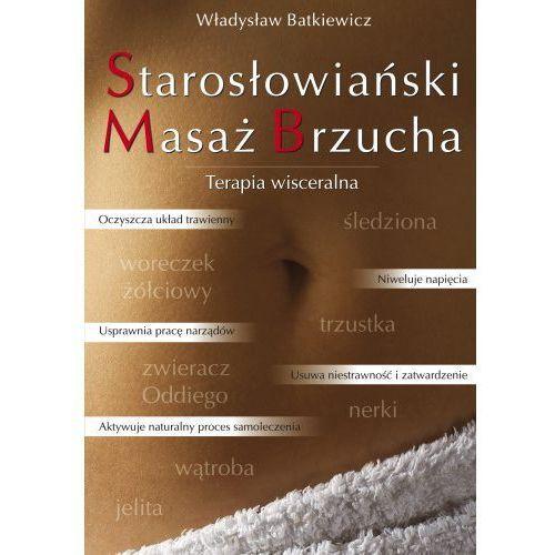 Starosłowiański Masaż Brzucha. Terapia wisceralna (290 str.)