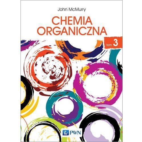 CHEMIA ORGANICZNA TOM 3 - JOHN MCMURRY, John McMurry