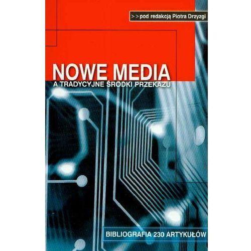 Nowe media a tradycyjne środki przekazu (80 str.)