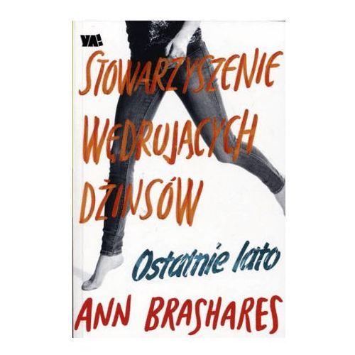 Stowarzyszenie Wędrujących Dżinsów. Ostatnie lato - Ann Brashares (9788328020849)