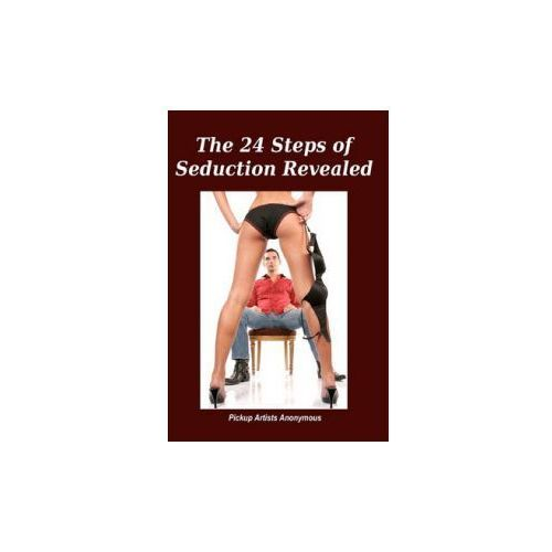 The 24 Steps of Seduction Revealed
