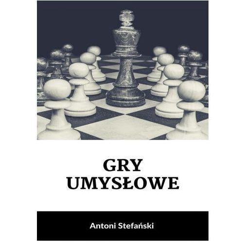 Gry umysłowe - Antoni Stefański (EPUB) (9788381193092)