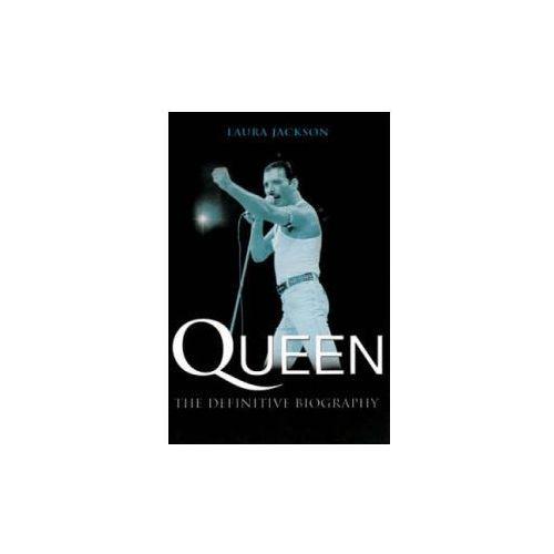 Queen Definitive Biography